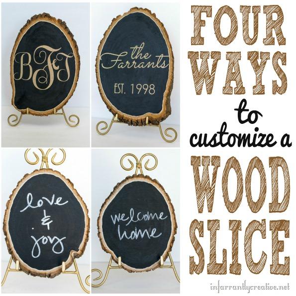 four ways to customize a wood slice