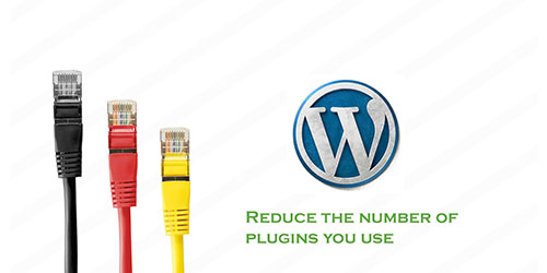 Reduce the number of plugins you use