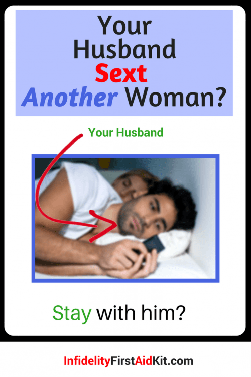 Husband Sexting Another Woman. Stay with him?