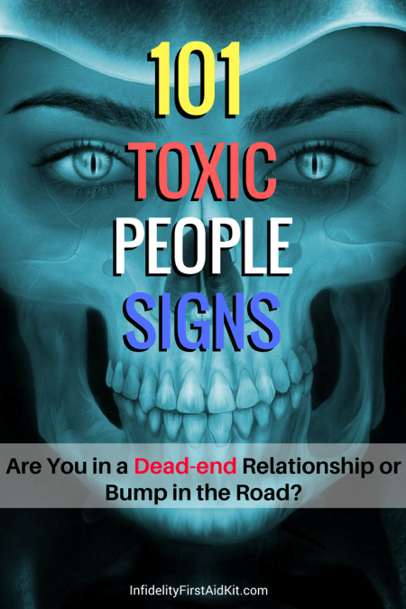101 Toxic People Signs: Dead end relationship or bump in road?