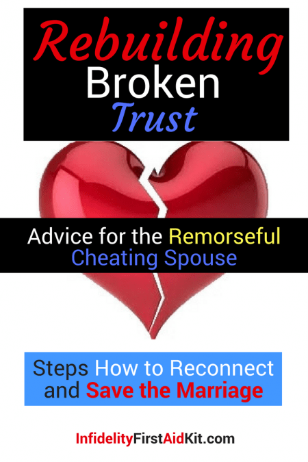 Rebuilding Broken Trust: Steps Cheating Spouses MUST Take to Save Marriage