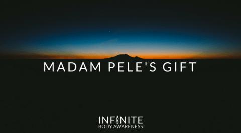 Madam Pele's Gift