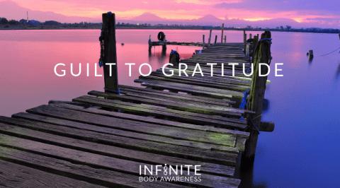 Guilt to Gratitude