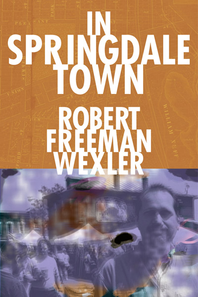 Robert Freeman Wexler: In Springdale Town
