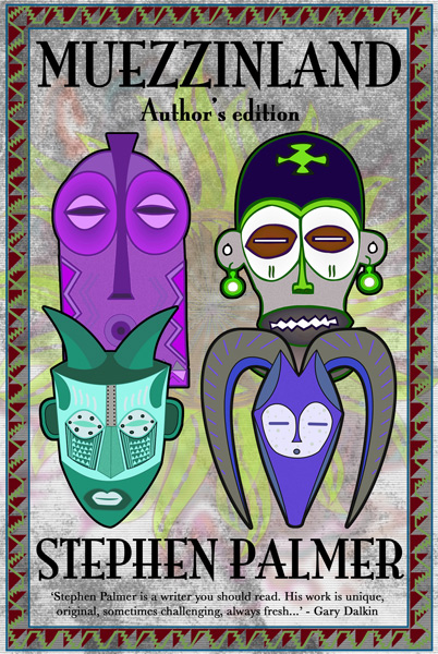 Muezzinland: the author's edition by Stephen Palmer