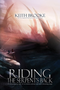 Riding the Serpent's Back - epic fantasy by Keith Brooke
