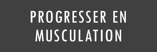 progresser musculation