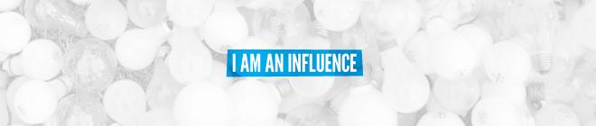 I Am An Influence Banner