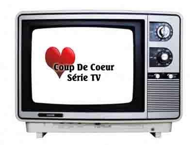 coup de coeur Serie TV