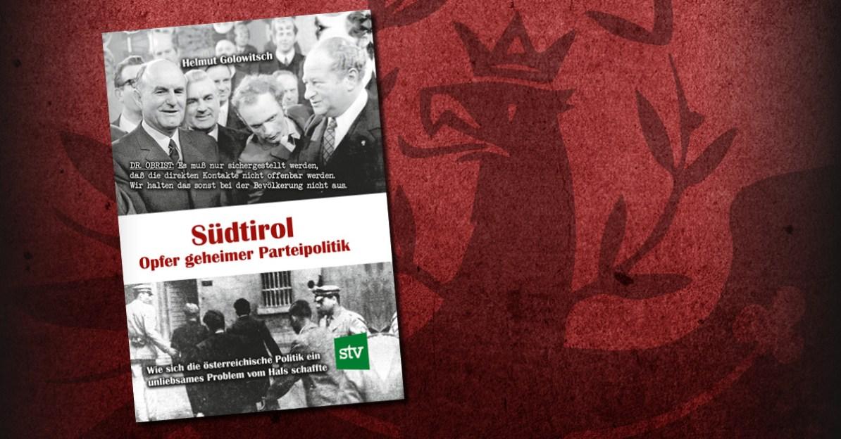 """Helmut Golowitsch: """"Südtirol - Opfer geheimer Parteipolitik"""""""
