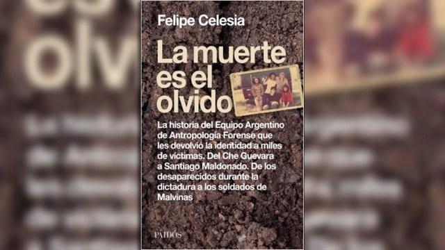"""""""La muerte es el olvido"""", de Felipe Celesia"""