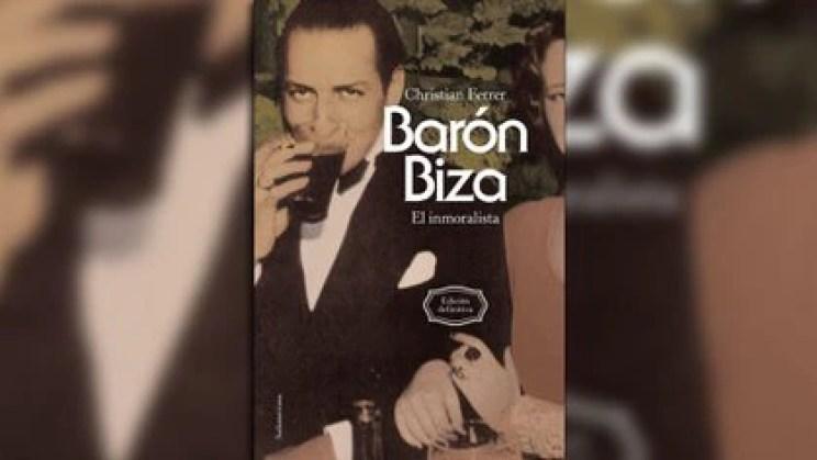 """""""Barón Biza: el inmoralista"""" de Christian Ferrer"""