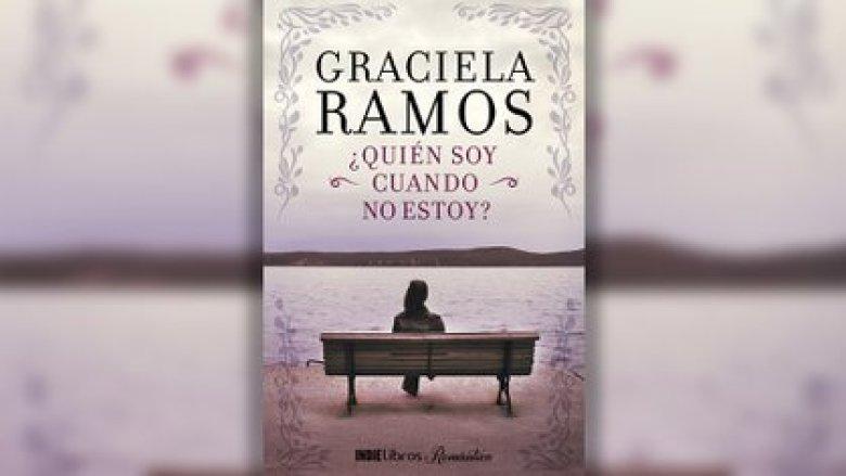 """""""Quien soy cuando no estoy"""", de Graciela Ramos. Exclusivo de Leamos.com"""