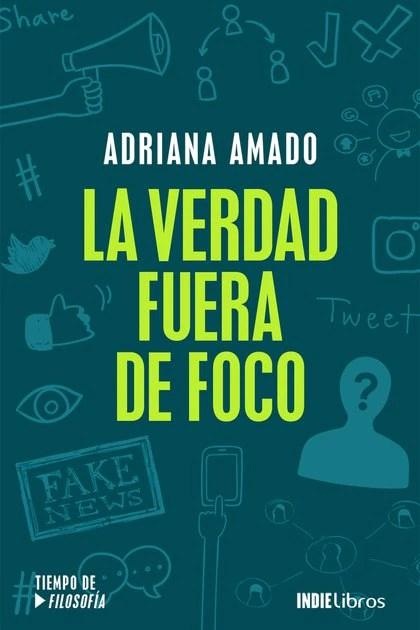 La verdad fuera de foco, Adriana Amado
