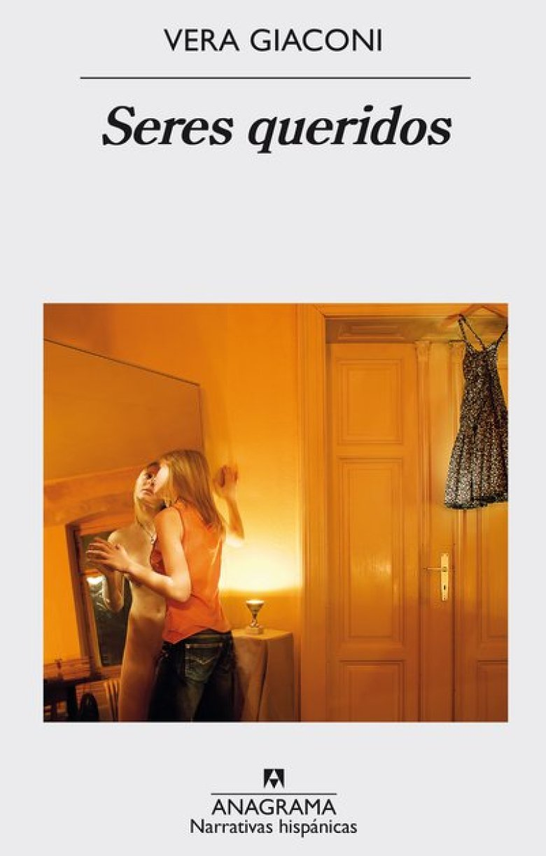 """""""Seres queridos"""", de Vera Giaconi (Anagrama), se encuentra disponible en Leamos.com"""