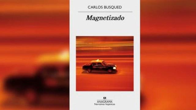 """""""Magnetizado"""", de Carlos Busqued"""
