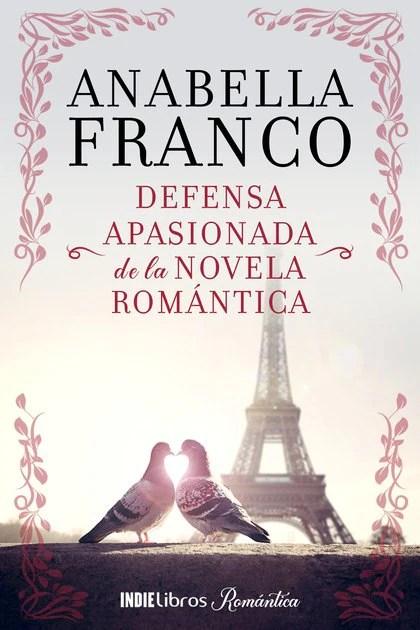 """""""Defensa apasionada de la novela romántica"""", Anabella Franco"""