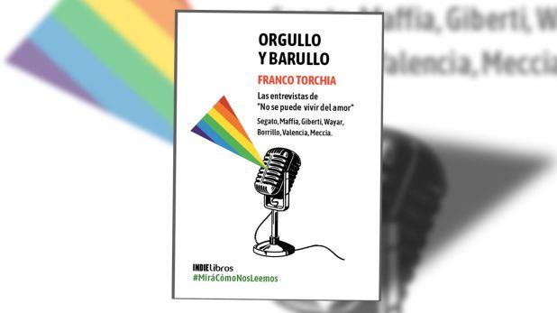 """""""Orgullo y barullo"""" (IndieLibros), de Franco Torchia"""
