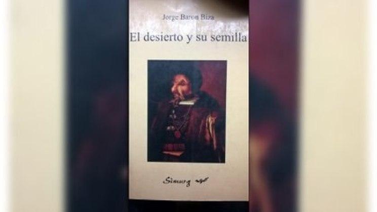 """""""El desierto y su semilla"""", de Jorge Barón Biza, en su edición original de 1998"""