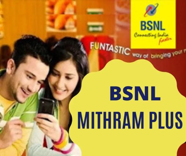 BSNL MITHRAM PLUS PLAN