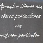 Ventajas de clases de idiomas con profesor particular