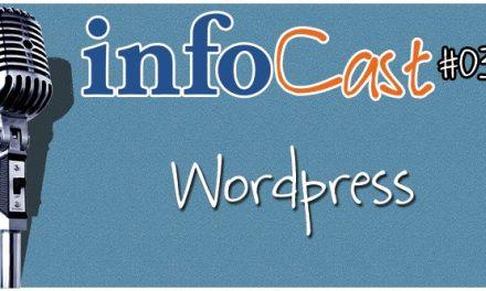 InfoCast 03 – WordPress