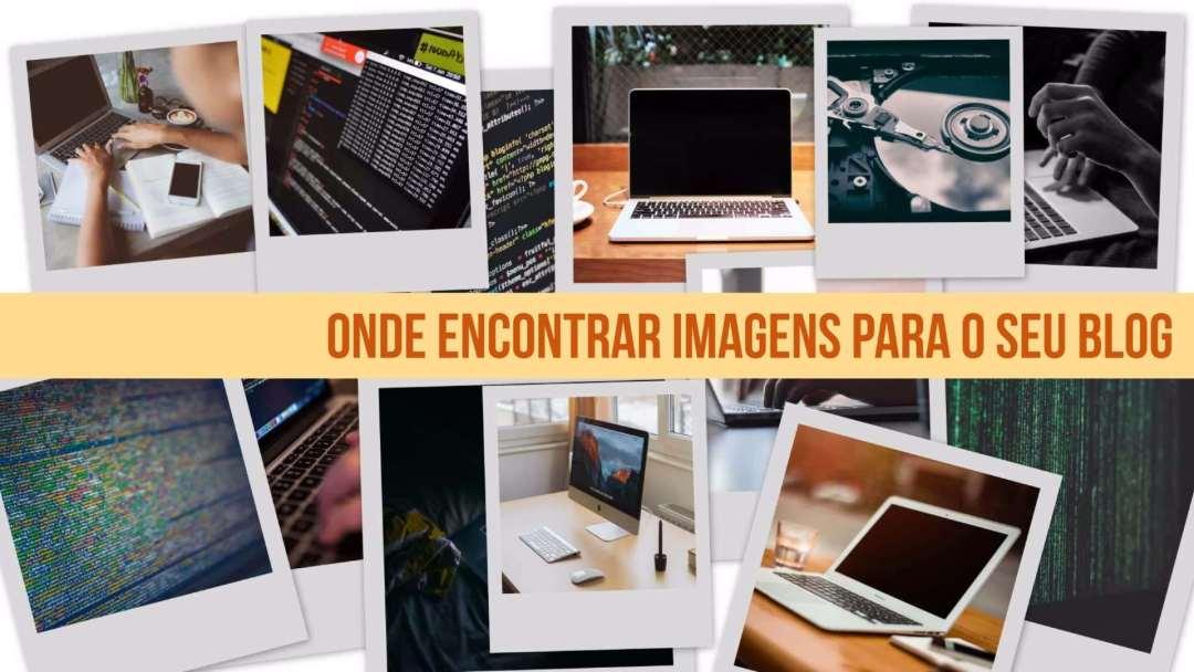 Onde encontrar imagens grátis para o seu blog ou site