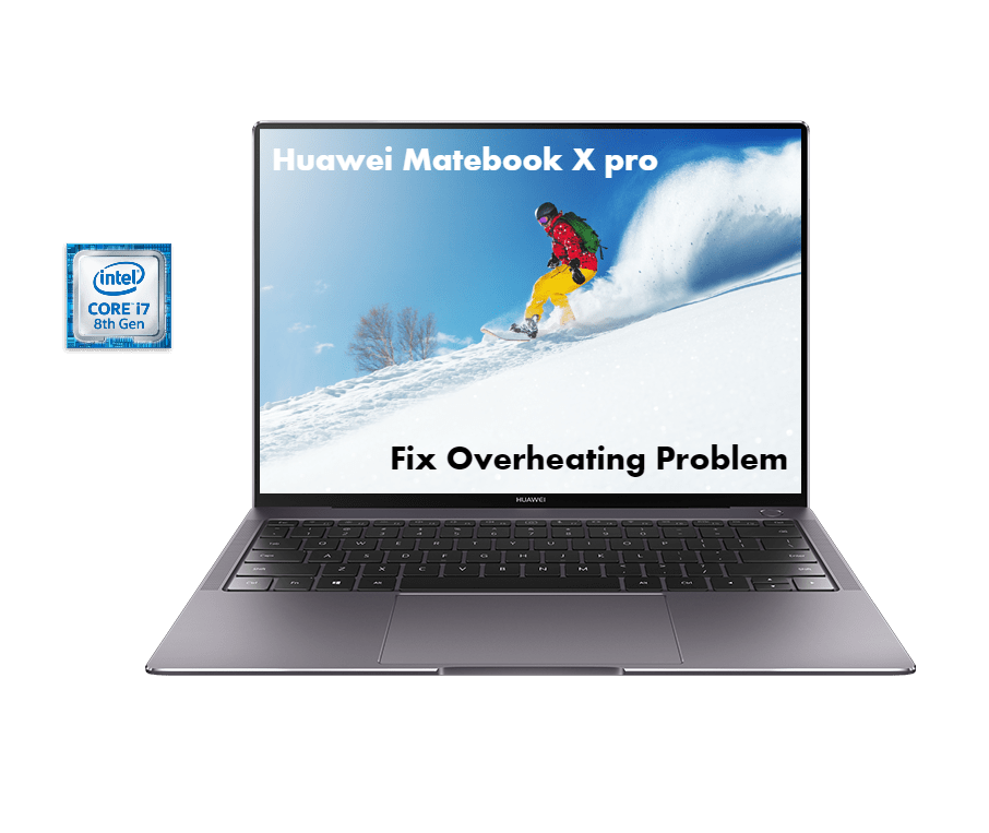 FIx overheating problem of Huawei Matebook X pro