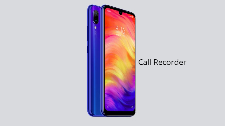 Redmi Note 7 Call Recorder for recording calls automatically