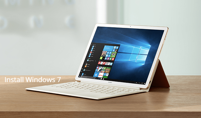 How to install Windows 7 on Huawei MateBook E with USB