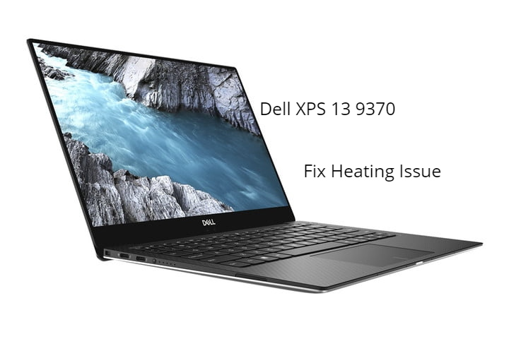 Dell XPS 13 heating issue fix