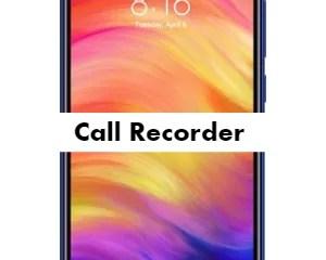 Redmi Note 7 Pro Call Recorder