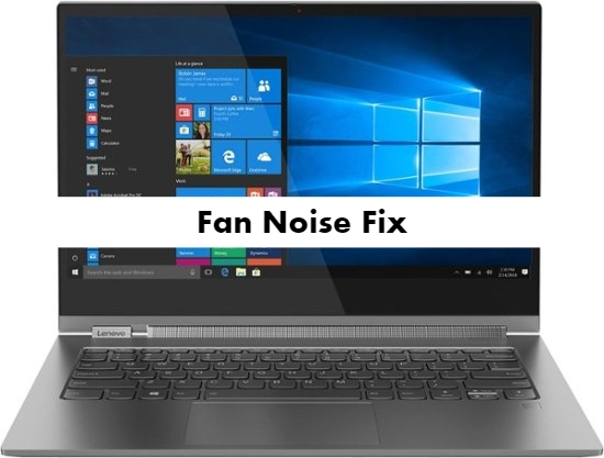 Lenovo Yoga C930 Fan Noise Problem Fix - infofuge