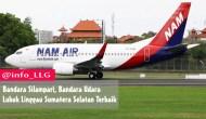 Permalink to Bandara Silampari, Bandar Udara Lubuk Linggau Sumatera Selatan