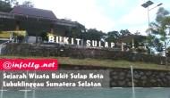 Permalink to Sejarah Wisata Bukit Sulap Kota Lubuklinggau Sumatera Selatan