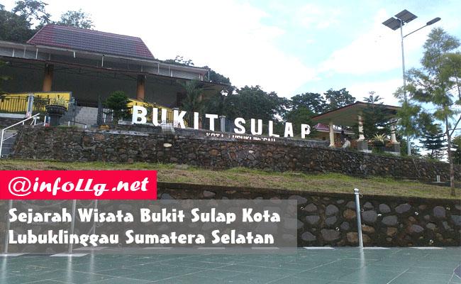 Sejarah Wisata Bukit Sulap Kota Lubuklinggau Sumatera Selatan