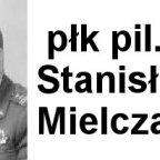 W szpitalu w Mińsku Mazowieckim zmarł płk pil. Stanisław Mielczarek