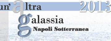 """Terza edizione di """"Un'Altra Galassia – Napoli Sotterranea"""", domani presentazione del programma"""