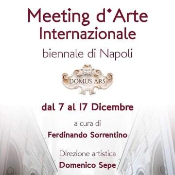 Napoli, Meeting d'arte internazionale biennale di Napoli. Domus Ars. Vernissage da venerdì 7 dicembre