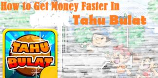 How to Get Money Faster in Tahu Bulat Game