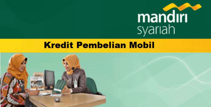 Tabel Kredit Mobil Bank Syariah Mandiri 2019 Infoperbankan Com