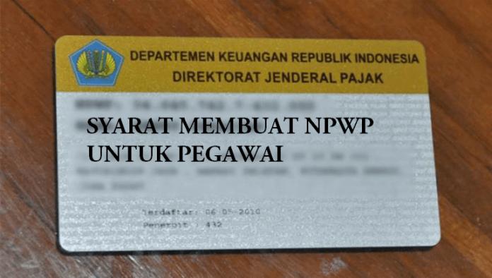 Syarat NPWP bagi Pegawai