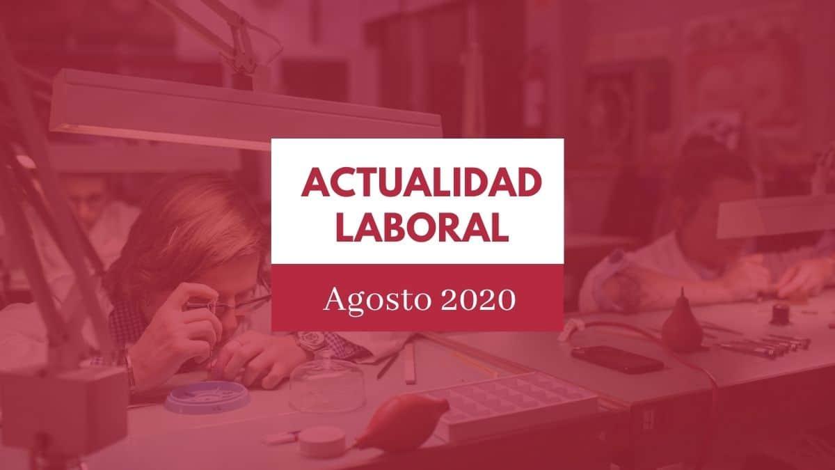 Actualidad del ámbito laboral #6 [semana del 24 al 30 de agosto de 2020]