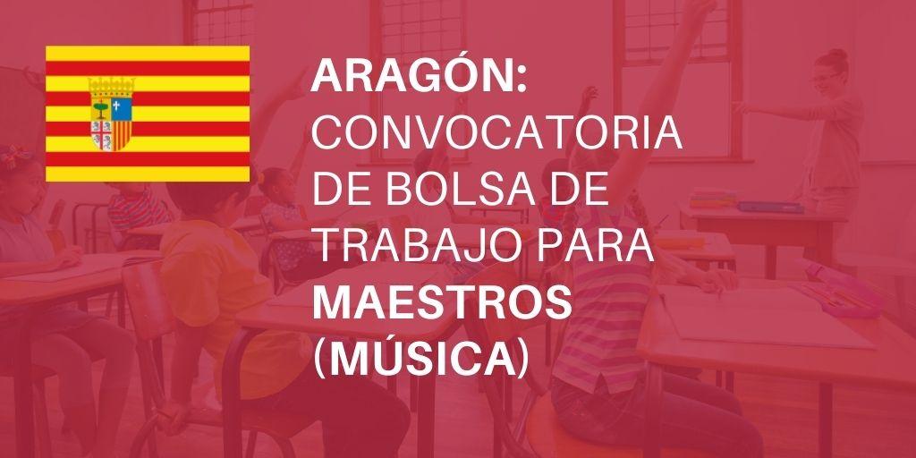 Convocatoria de bolsa docente para Maestros en la especialidad de Música del Gobierno de Aragón