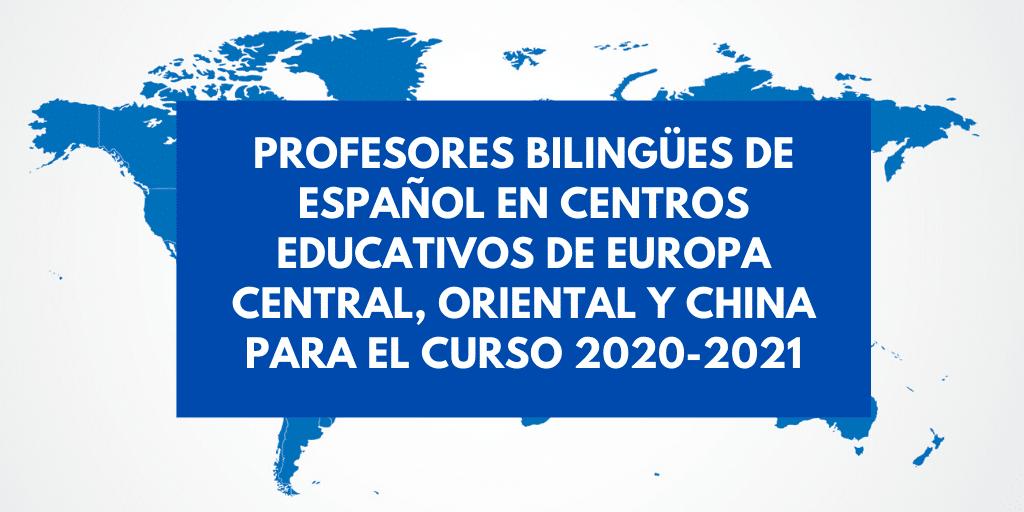 Profesores en secciones bilingües de español en centros educativos de Europa central, oriental y China para el curso 2020-2021