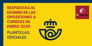 Respuestas oficiales de los exámenes de las Oposiciones de Correos de enero 2020