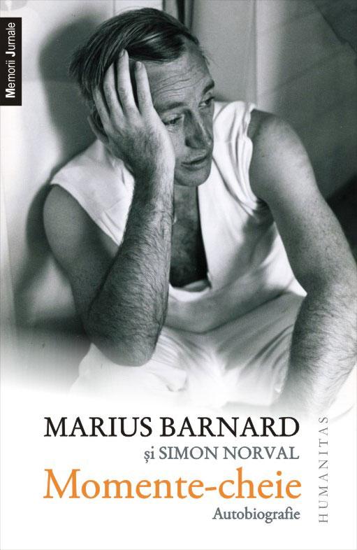 Se lanseaza  cartea biografică Momente-cheie scrisă de Marius Barnard cu Simon Norval