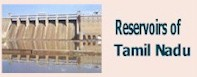 List of Major Dams /Reservoirs in Tamilnadu State