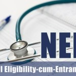 Top 10 Facts To Know About 'National Eligibility & Entrance Test' / 'NEET'- for Medical Courses in India