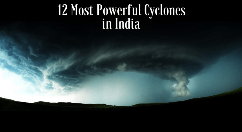 Most Powerful Cyclones in India